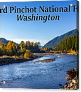 Cispus River In The Gifford Pinchot National Forest, Washington State Acrylic Print