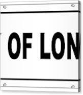 City Of London Nameplate Acrylic Print