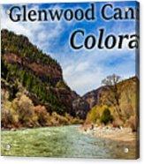 Colorado - Glenwood Canyon Acrylic Print