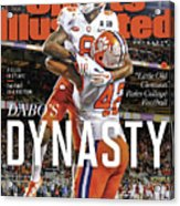 Dabos Dynasty Clemson University, 2019 Cfp National Sports Illustrated Cover Acrylic Print