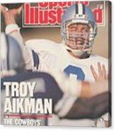 Dallas Cowboys Qb Troy Aikman... Sports Illustrated Cover Acrylic Print