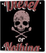 Diesel Or Nothing Truck 4x4 Power Fuel Skull Red Acrylic Print