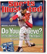 Do You Believe Pedro Martinez Leads The Red Sox Against The Sports Illustrated Cover Acrylic Print