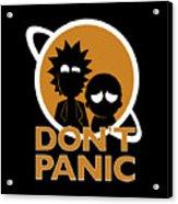 Don't Panic Acrylic Print