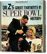 Dr. Zs Great Moments In Super Bowl History By Paul Zimmerman Sports Illustrated Cover Acrylic Print