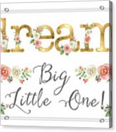 Dream Big Little One - Blush Pink And White Floral Watercolor Acrylic Print
