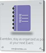 Eventdex- It's All About Event Management Acrylic Print