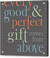 Every Good And Perfect Gift Acrylic Print