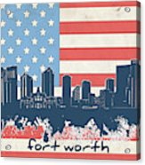 Fort Worth Skyline Usa Flag Acrylic Print