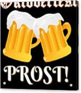 Funny Beer Oktoberfest Tee Shirt Prost Cheers Acrylic Print