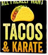 Funny Karate Design All I Want Taco Karate Light Acrylic Print