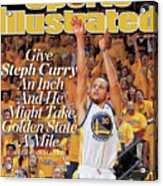 Give Steph Curry An Inch And He Might Take Golden State A Sports Illustrated Cover Acrylic Print