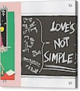 Greeting Card  Love Is Not Simple Acrylic Print
