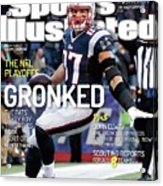 Gronked The Pats Party Boy Throttles Back Sort Of. The Nfl Sports Illustrated Cover Acrylic Print