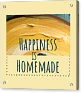 Happiness Is Homemade #2 Acrylic Print