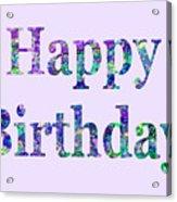 Happy Birthday 1002 Acrylic Print