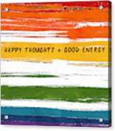 Happy Thoughts Rainbow- Art By Linda Woods Acrylic Print