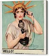Hello This Is Liberty Speaking 1918 Acrylic Print