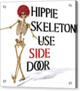 Hippie Skeletons Use Side Door Acrylic Print