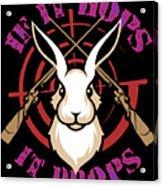 Hunting If It Hops It Drops Funny Rabbit Hunter Gift Idea Acrylic Print