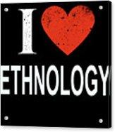 I Love Ethnology Acrylic Print