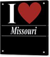 I Love Missouri Acrylic Print