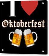 I Love Oktoberfest Tee Shirt Acrylic Print
