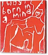 I Was Born In A Mine Woodcut 56 Acrylic Print
