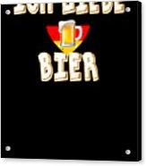 Ich Liebe Bier Fun German Oktoberfest Beer Festival Design For Beer Lovers And Beer Drinkers Acrylic Print