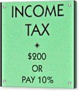 Income Tax Acrylic Print