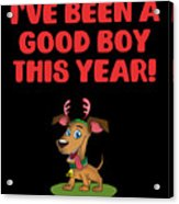 Ive Been A Good Boy This Year Acrylic Print
