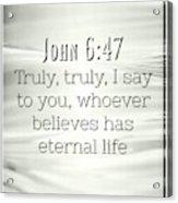 John 6 47 Acrylic Print