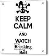 Keep Calm Breaking Bad Acrylic Print