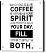 Kindness Is Like Coffee Poster Coffee Poster Coffee Quotes Cafe Decor Black And White Mixed Media By Studio Grafiikka