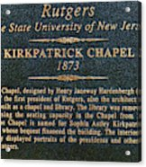 Kirkpatrick Chapel - Commemorative Plaque Acrylic Print