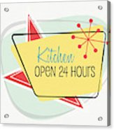 Kitchen Open 24 Hours- Art By Linda Woods Acrylic Print