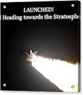 Launched And Heading Towards The Stratosphere Acrylic Print