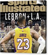 LeBron + L.a. Why The Move Was Meant To Be Sports Illustrated Cover Acrylic Print