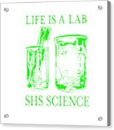 Life Is A Lab Acrylic Print