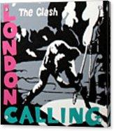 London Calling The Clash Acrylic Print