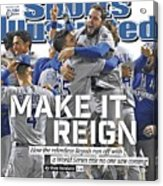 Make It Reign How The Resilient Royals Ran Off With A World Sports Illustrated Cover Acrylic Print