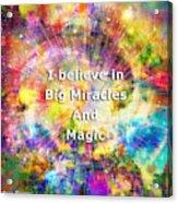 Miracle And Magic Acrylic Print