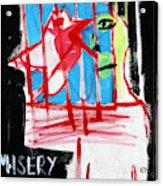 Misery Loves Company Acrylic Print