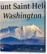 Mount Saint Helens Washington Acrylic Print