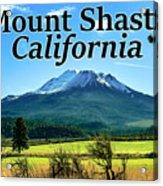 Mount Shasta California Acrylic Print