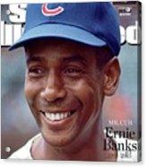 Mr. Cub Ernie Banks 1931 - 2015 Sports Illustrated Cover Acrylic Print