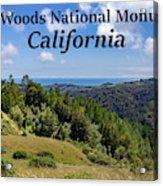 Muir Woods National Monument California Acrylic Print