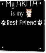 My Akita Is My Best Friend Acrylic Print