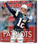 New England Qb Tom Brady, Super Bowl Xxxviii Champions Sports Illustrated Cover Acrylic Print