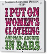 No09 My Silly Quote Poster Acrylic Print